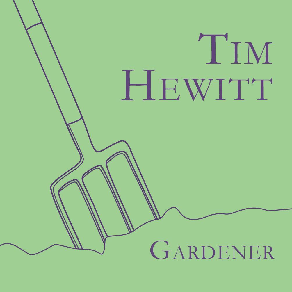 Tim Hewitt, Gardener